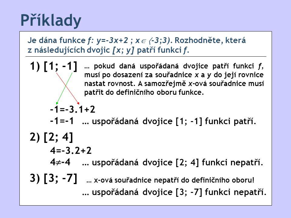 Příklady 1) [1; -1] 2) [2; 4] 3) [3; -7] -1=-3.1+2 -1=-1
